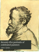 Seventy five Portraits of Celebrated Painters