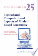 Logical and Computational Aspects of Model Based Reasoning