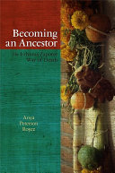 Becoming an ancestor : the Isthmus Zapotec way of death / Anya Peterson Royce