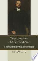 George Santayana s Philosophy of Religion
