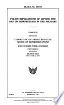 Policy implications of lifting the ban on homosexuals in the military