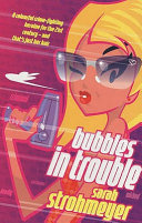 Bubbles in Trouble