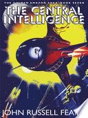 The Central Intelligence  The Golden Amazon Saga  Book Seven