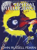 The Central Intelligence: The Golden Amazon Saga, Book Seven