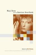 Maya Deren and the American Avant Garde