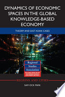 Dynamics of Economic Spaces in the Global Knowledge based Economy