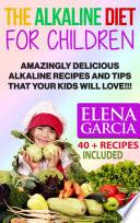 The Alkaline Diet for Children