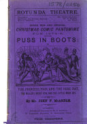 Puss in Boots, Or, The Princess Fair and the Ogre Rat, the Miller's Merry Son, and the Little Manx Cat. An Entirely New and Original Grand, Gorgeous, and Grotesque Christmas Pantomime, Specially Invented and Written for the Rotunda Theatre, Liverpool, 1874-5