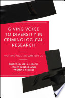 Giving Voice To Diversity In Criminological Research