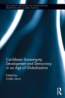 Caribbean Sovereignty  Development and Democracy in an Age of Globalization