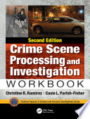 Crime Scene Processing and Investigation Workbook  Second Edition