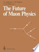 The Future of Muon Physics