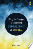 Using Key Passages to Understand Literature  Theory and Criticism