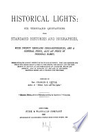 Historical Lights: Six Thousand Quotations from Standard Histories and Biographies, with Twenty Thousand Cross-references and General Index, Also an Index for Personal Names