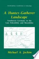 A Hunter Gatherer Landscape Book