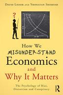 How We Misunderstand Economics and Why it Matters Pdf/ePub eBook