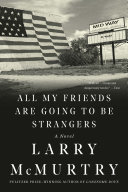 All My Friends Are Going to Be Strangers: A Novel ebook