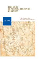 Cien años de política científica en España