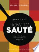 Ruhlman s How to Saute Book