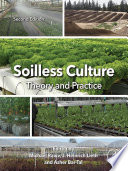 """Soilless Culture: Theory and Practice: Theory and Practice"" by Michael Raviv, J. Heinrich Lieth, Asher Bar-Tal"