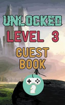 Unlocked Level 3 Guest Book  Happy Birthday Gamer Celebration Message Logbook for Visitors Family and Friends to Write in Comments   Best Wishes Wi