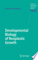 Developmental Biology Of Neoplastic Growth Book PDF