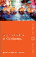 Fifty Key Thinkers on Globalization