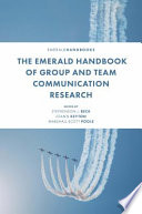 The Emerald Handbook Of Group And Team Communication Research