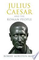 Julius Caesar and the Roman People Book PDF