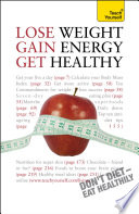 Lose Weight  Gain Energy  Get Healthy  Teach Yourself Book