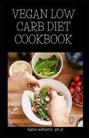 Vegan Low Carb Diet Cookbook