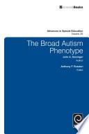 The Broad Autism Phenotype