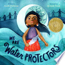 We Are Water Protectors Carole Lindstrom Cover