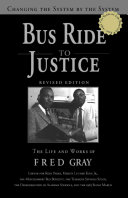 Bus Ride to Justice: Changing the System by the System : the Life ...