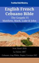 English French Cebuano Bible - The Gospels VI - Matthew, Mark, Luke & John