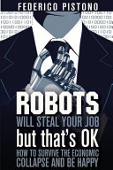 Robots Will Steal Your Job, But That's Ok