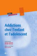 Addictions chez l'enfant et l'adolescent