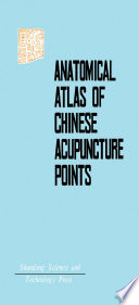 Anatomical Atlas Of Chinese Acupuncture Points Book PDF