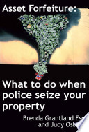 Asset Forfeiture  What To Do When Police Seize Your Property