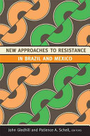 New Approaches to Resistance in Brazil and Mexico