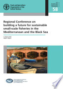 Regional Conference On Building A Future For Sustainable Small Scale Fisheries In The Mediterranean And The Black Sea