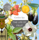 Garden Spy The Life of Fruit