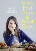 Pdf Elly Pear's Fast Days and Feast Days: Eat Well. Feel Great. All Week Long.