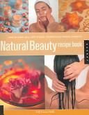Natural Beauty Recipe Book