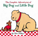 The Complete Adventures of Big Dog and Little Dog