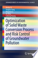 Optimization Of Solid Waste Conversion Process And Risk Control Of Groundwater Pollution Book
