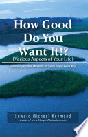 How Good Do You Want It?
