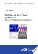 High Speed  Low Power and Mid IR Silicon Photonics Applications