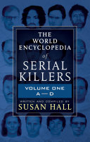The World Encyclopedia of Serial Killers: Volume One, A–D [Pdf/ePub] eBook