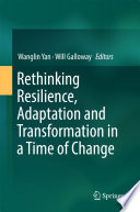 Rethinking Resilience, Adaptation and Transformation in a Time of Change